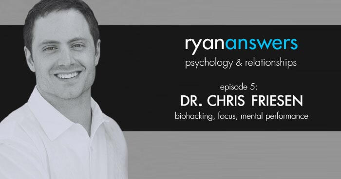 Episode 5: Dr. Chris Friesen on Biohacking, Focus, and Mental Performance